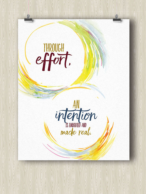 Through effort, an Intention is embodied and made Real - Yoga poster by Hand-Painted Yoga