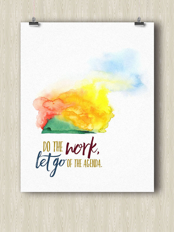 Do the Work, Let go of the Agenda - Yoga poster by Hand-Painted Yoga
