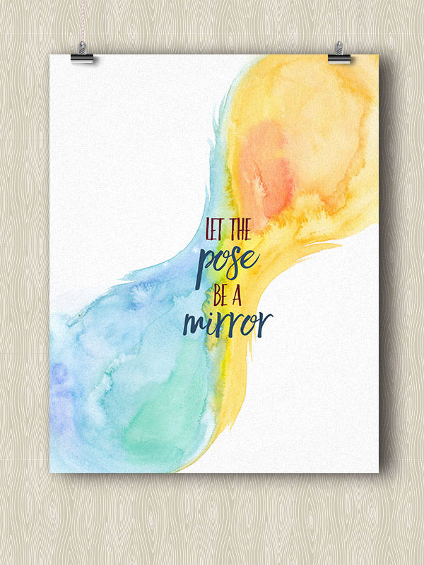 Let the Pose be a Mirror - Yoga poster by Hand-Painted Yoga