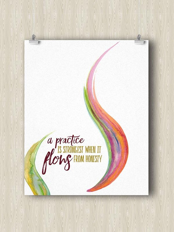 A Practice is Strongest when it Flows from Honesty - Yoga art print by Hand-Painted Yoga
