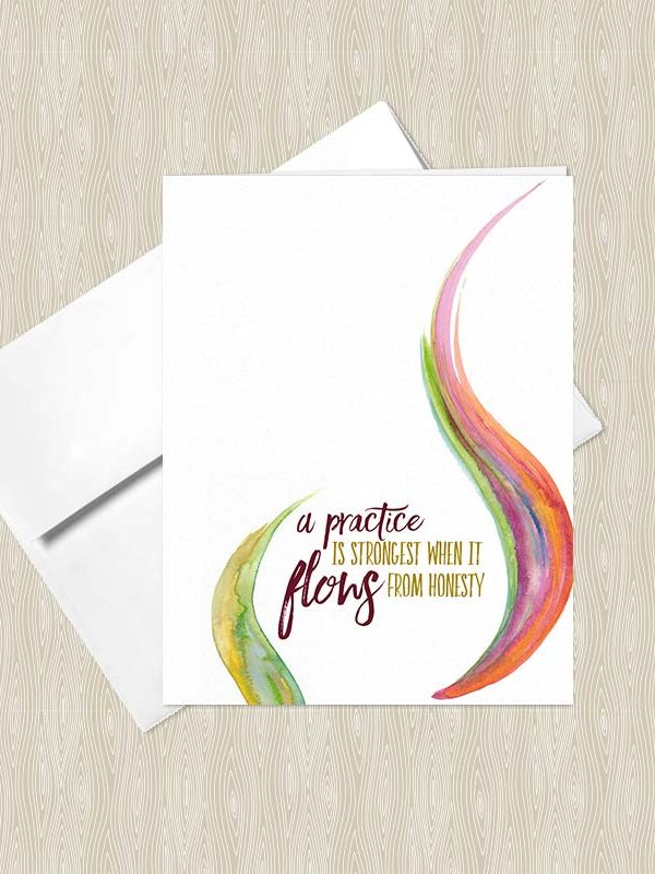A Practice is Strongest when it Flows from Honesty - Yoga greeting cards by Hand-Painted Yoga
